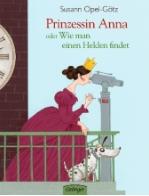 Prinzessin Anna oder wie man einen Helden findet